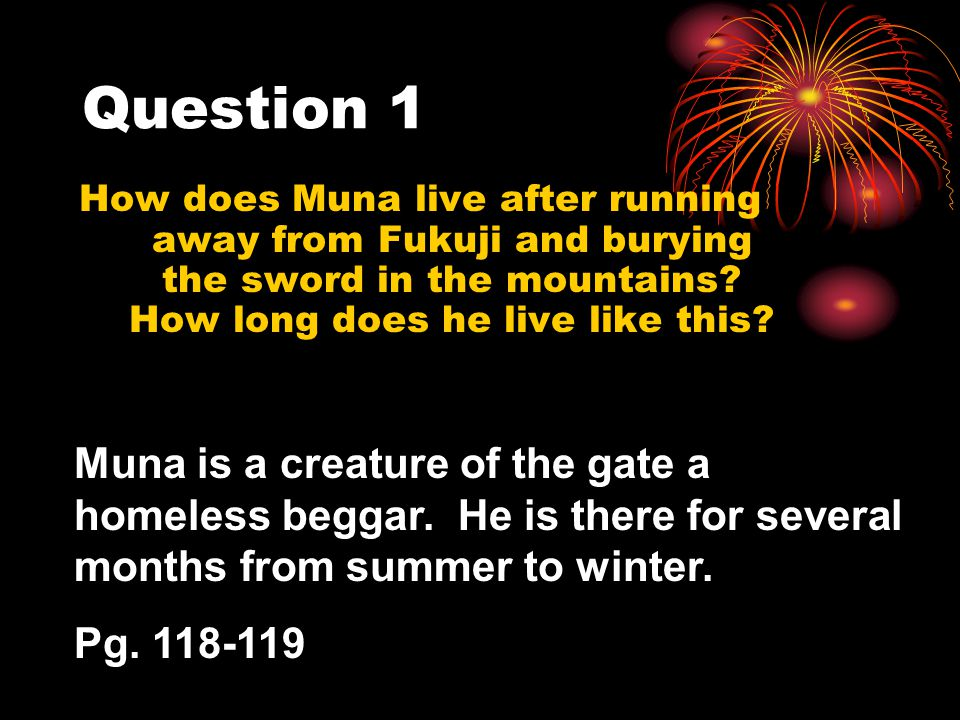 Question 1 How does Muna live after running away from Fukuji and burying the sword in the mountains How long does he live like this