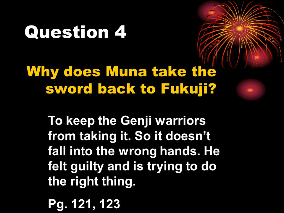 Question 4 Why does Muna take the sword back to Fukuji