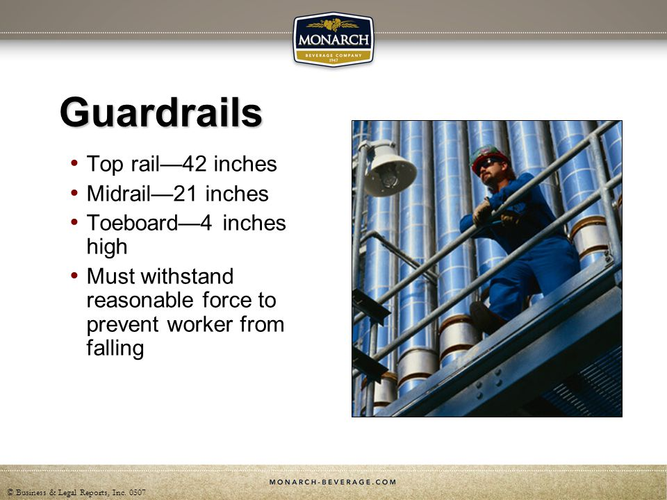 Guardrails Top rail—42 inches Midrail—21 inches Toeboard—4 inches high