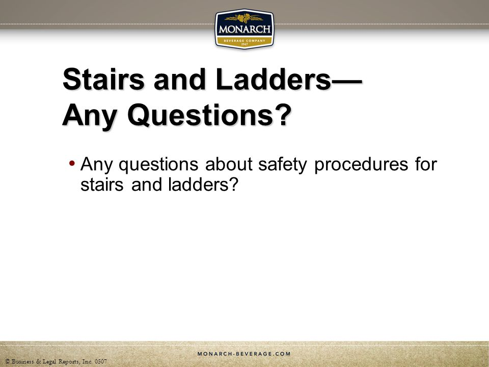 Stairs and Ladders— Any Questions