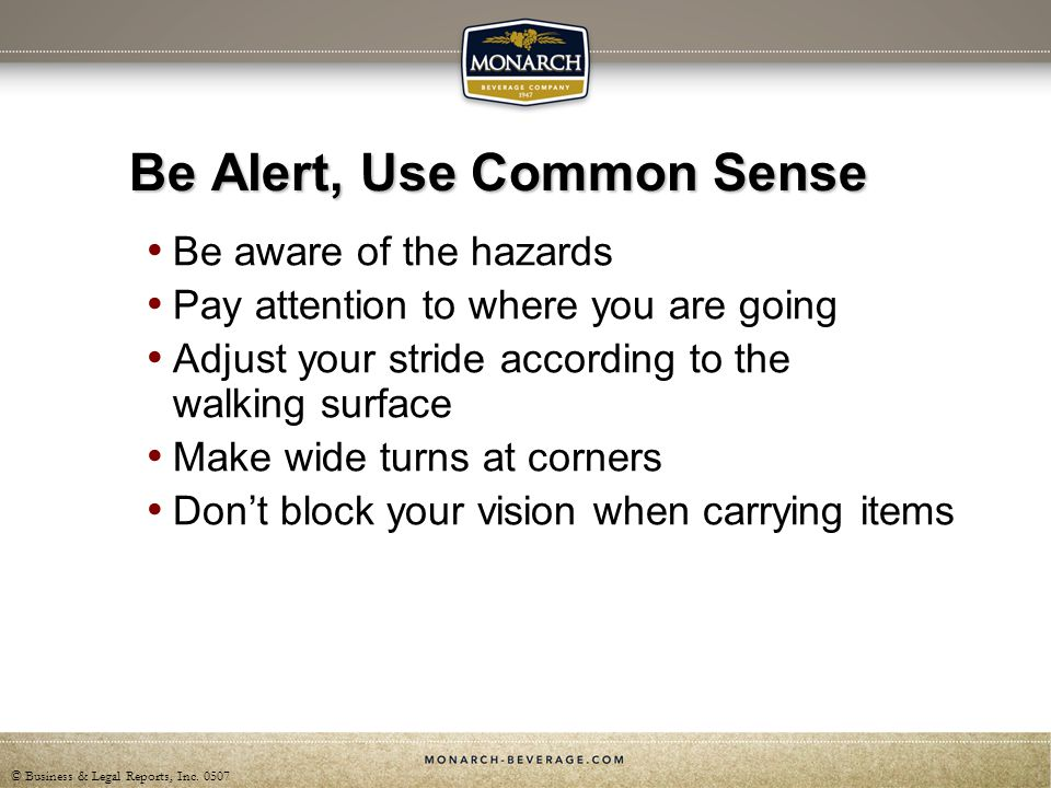 Be Alert, Use Common Sense