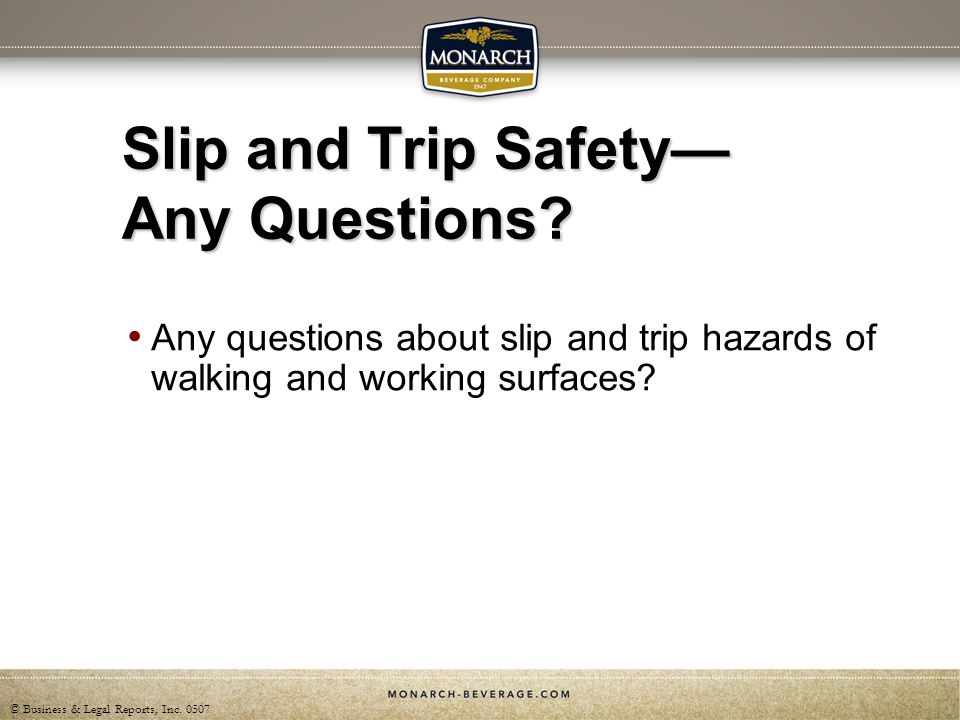Slip and Trip Safety— Any Questions