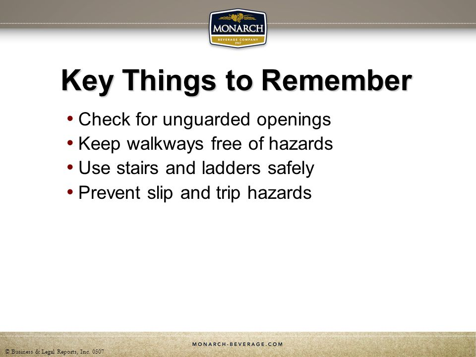 Key Things to Remember Check for unguarded openings
