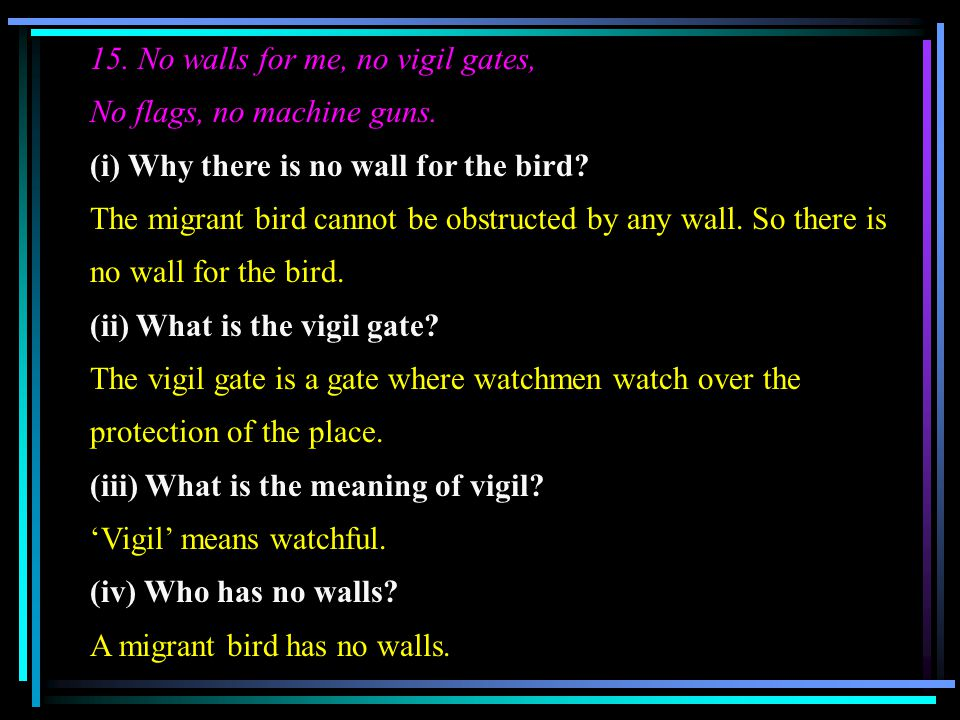 15. No walls for me, no vigil gates,