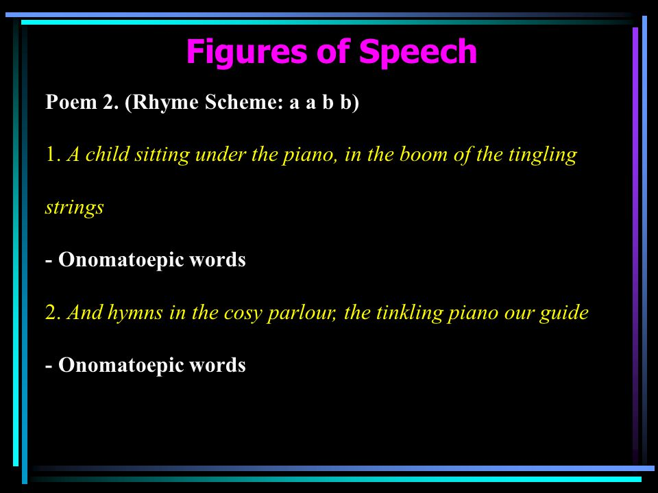 Figures of Speech Poem 2. (Rhyme Scheme: a a b b)