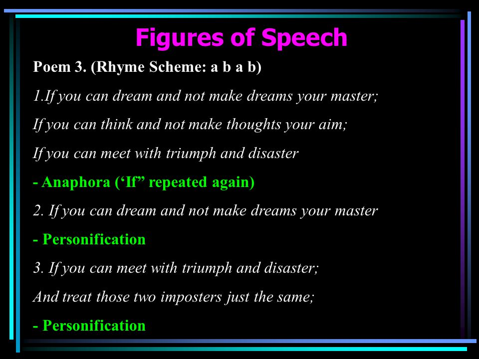 Figures of Speech Poem 3. (Rhyme Scheme: a b a b)