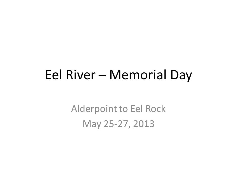 Eel River – Memorial Day