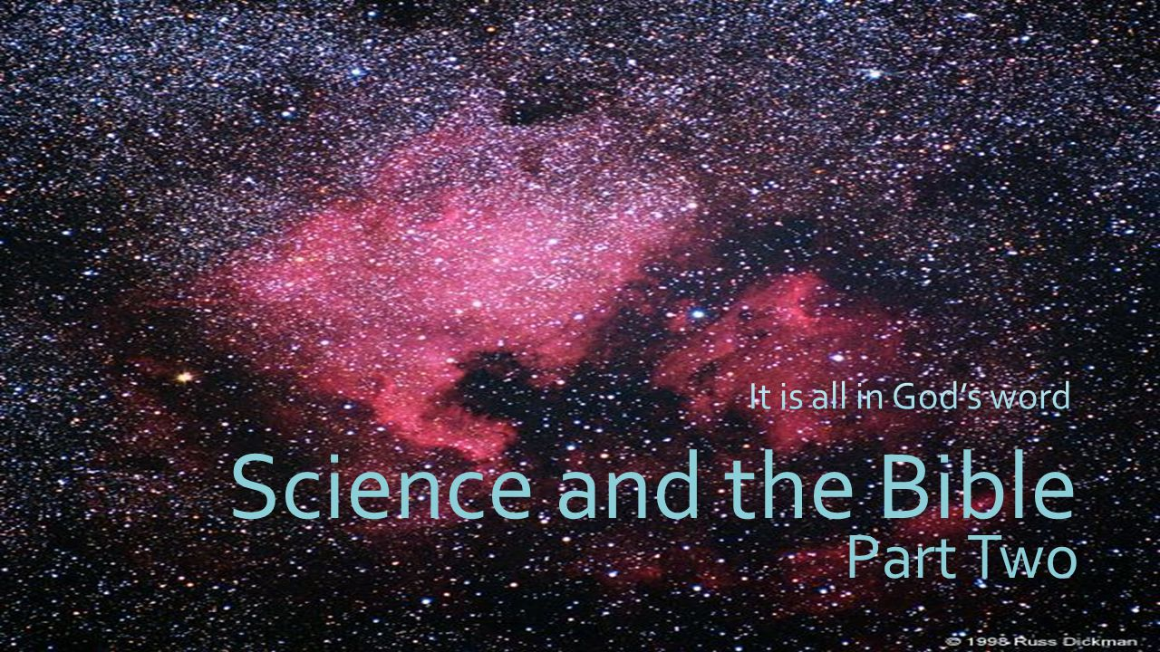 Science and the Bible Part Two It is all in God's word
