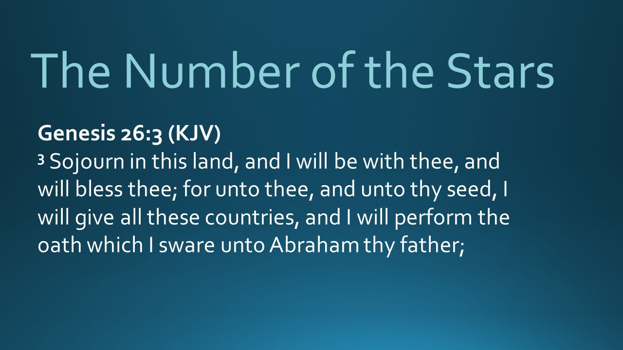 The Number of the Stars Genesis 26:3 (KJV)