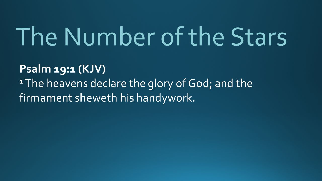 The Number of the Stars Psalm 19:1 (KJV)