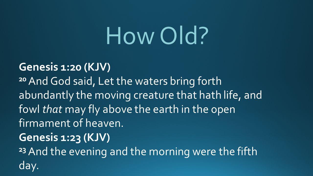 How Old Genesis 1:20 (KJV)