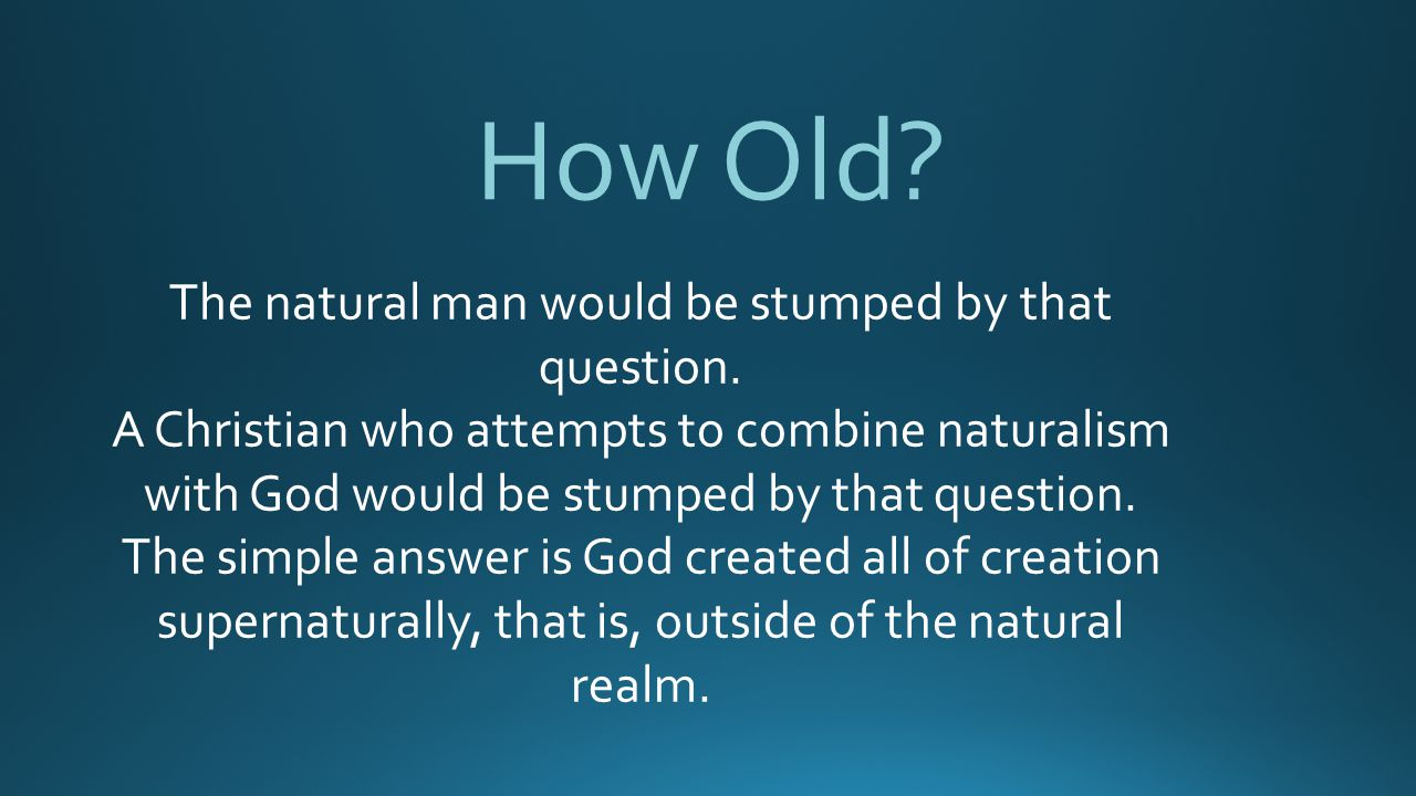The natural man would be stumped by that question.