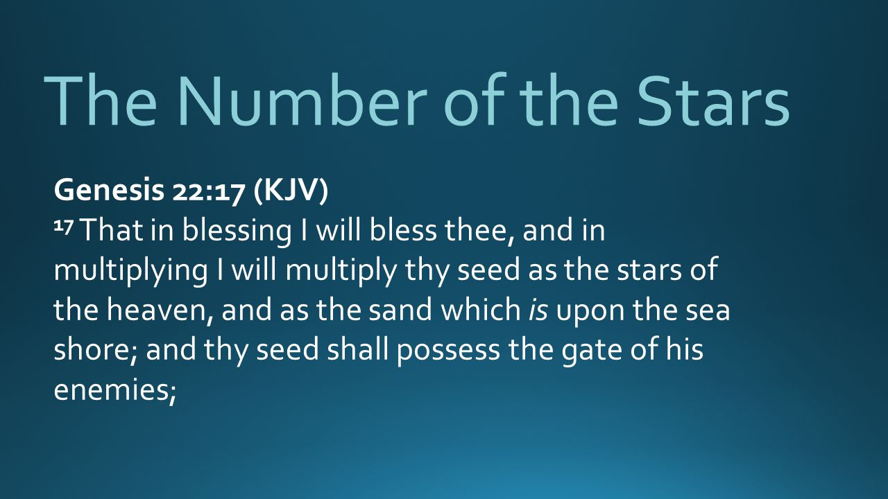 The Number of the Stars Genesis 22:17 (KJV)