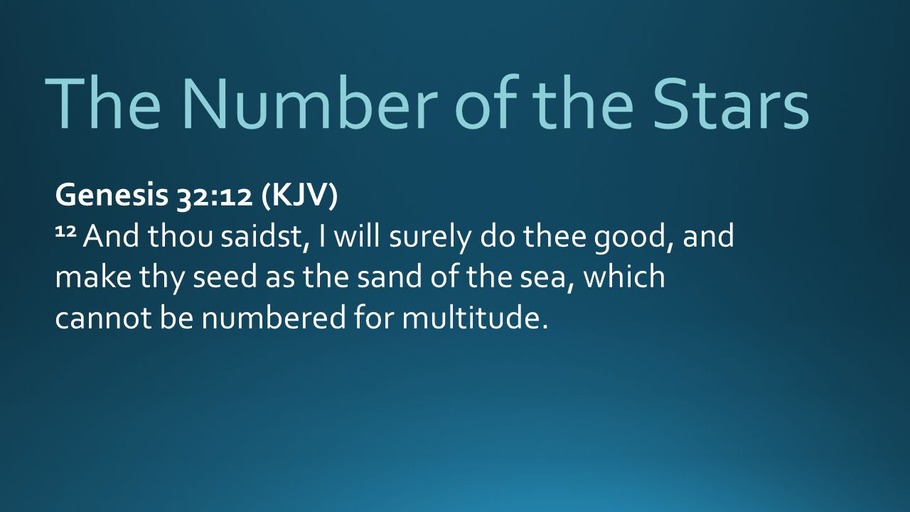 The Number of the Stars Genesis 32:12 (KJV)