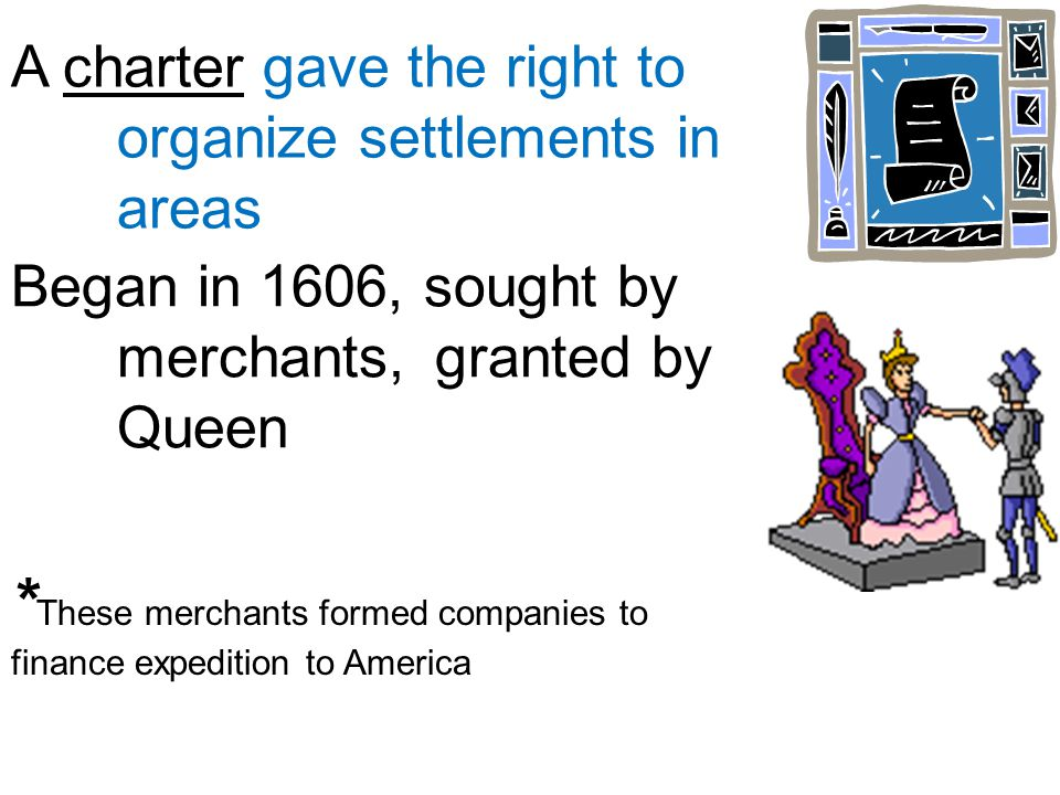 *These merchants formed companies to finance expedition to America