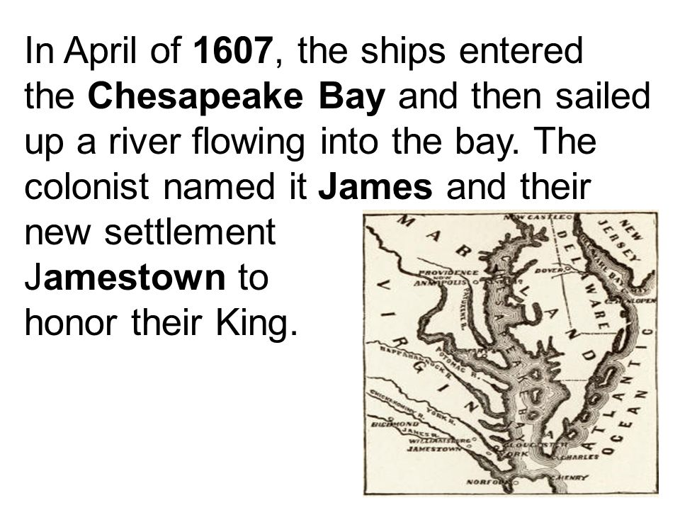 In April of 1607, the ships entered