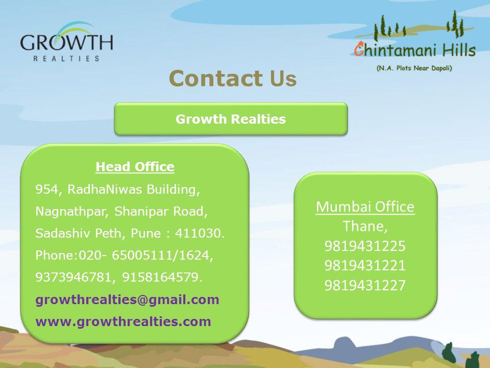 Contact Us Mumbai Office Thane, 9819431225 9819431221 9819431227