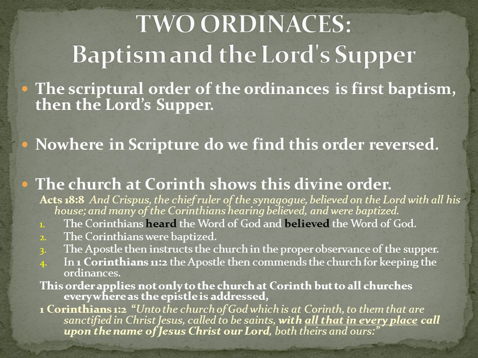 TWO ORDINACES: Baptism and the Lord s Supper