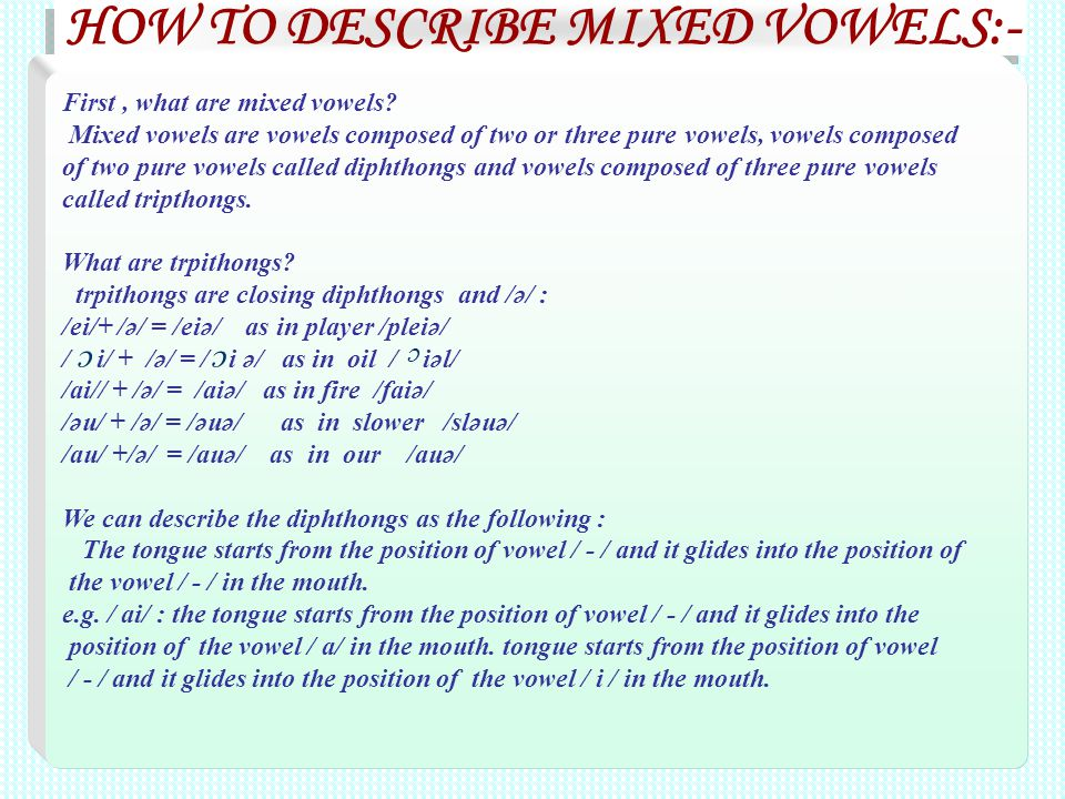 HOW TO DESCRIBE MIXED VOWELS:-