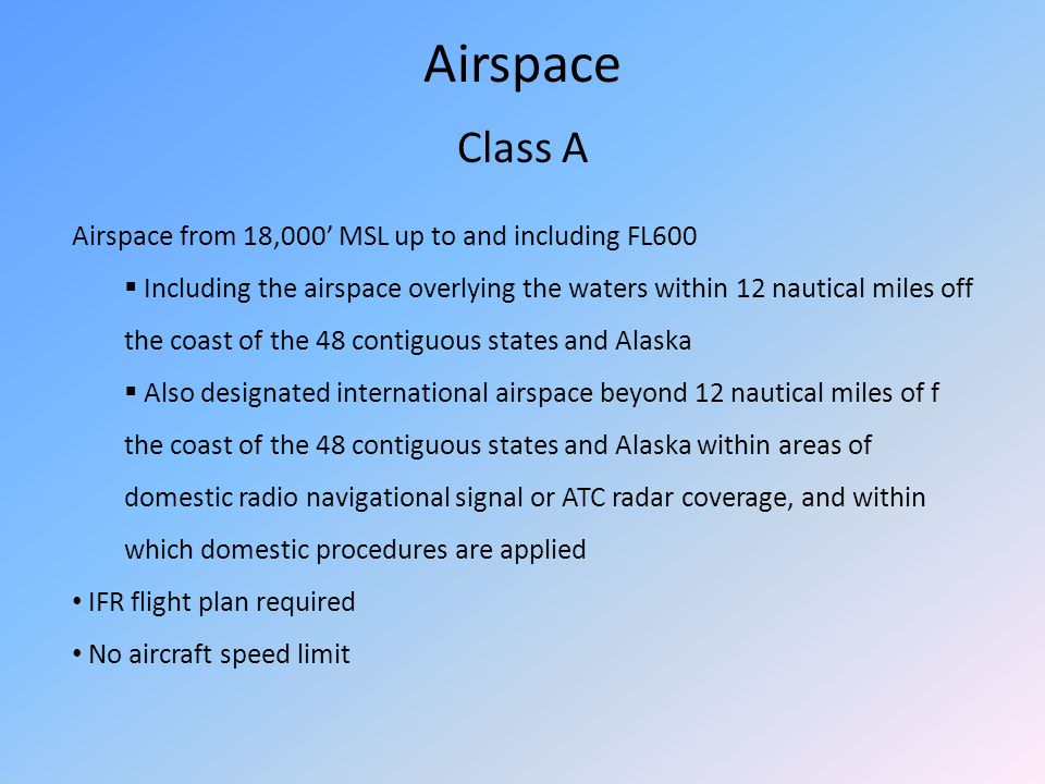 Airspace Class A Airspace from 18,000' MSL up to and including FL600
