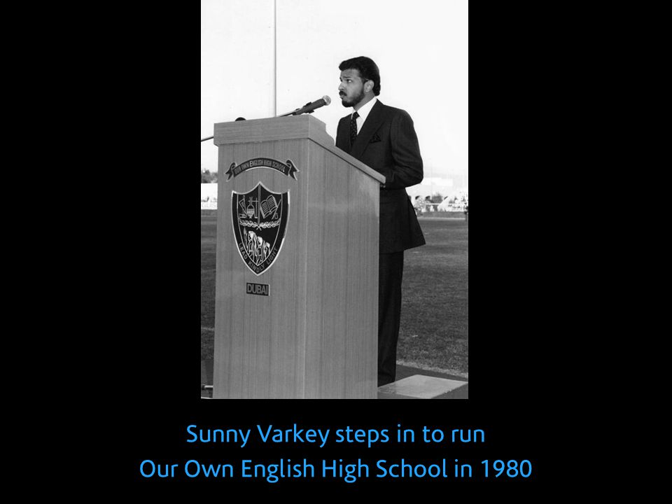 Sunny Varkey steps in to run Our Own English High School in 1980