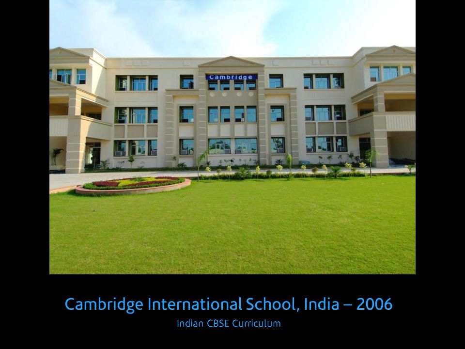 Cambridge International School, India – 2006