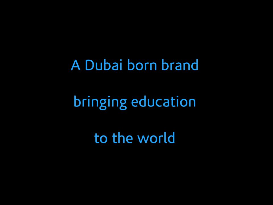 A Dubai born brand bringing education to the world