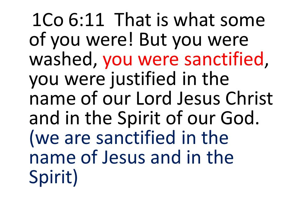 1Co 6:11 That is what some of you were