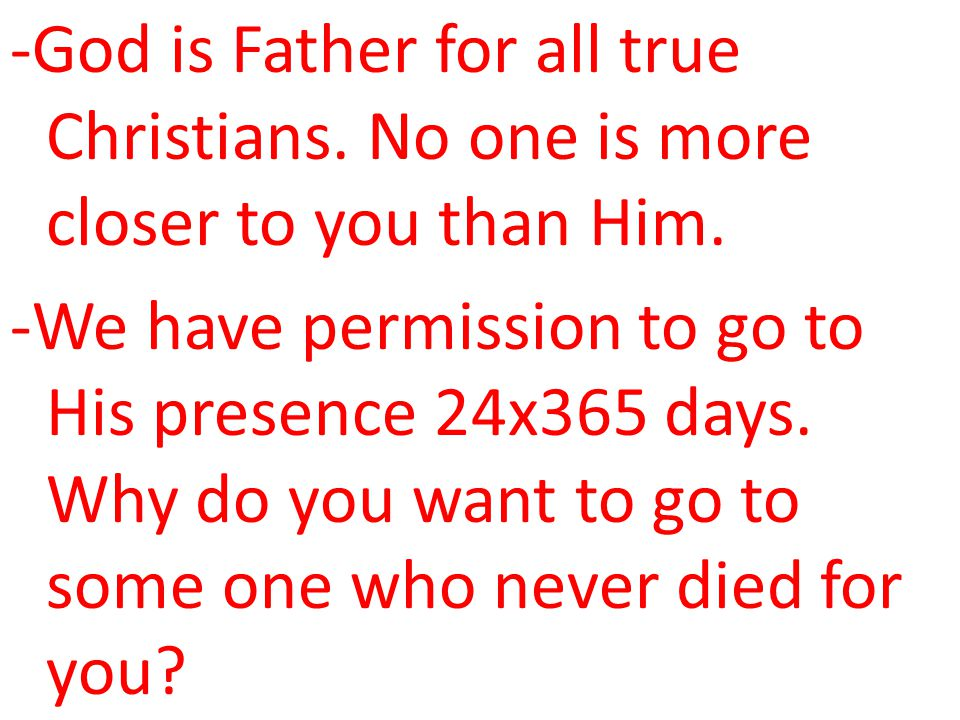 -God is Father for all true Christians