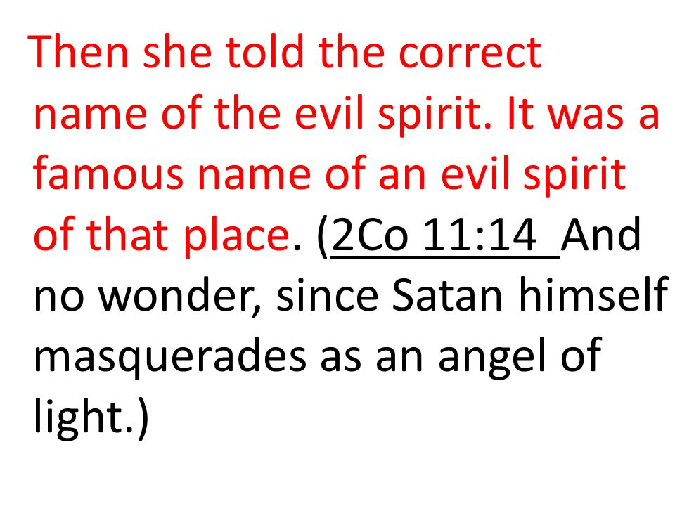 Then she told the correct name of the evil spirit