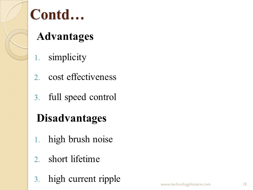 Contd… Advantages Disadvantages simplicity cost effectiveness
