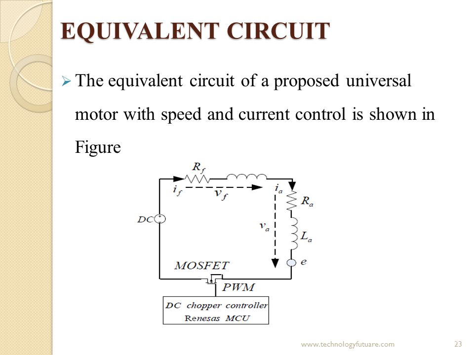 EQUIVALENT CIRCUIT The equivalent circuit of a proposed universal motor with speed and current control is shown in Figure.