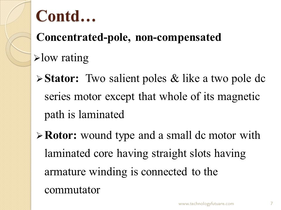 Contd… Concentrated-pole, non-compensated low rating