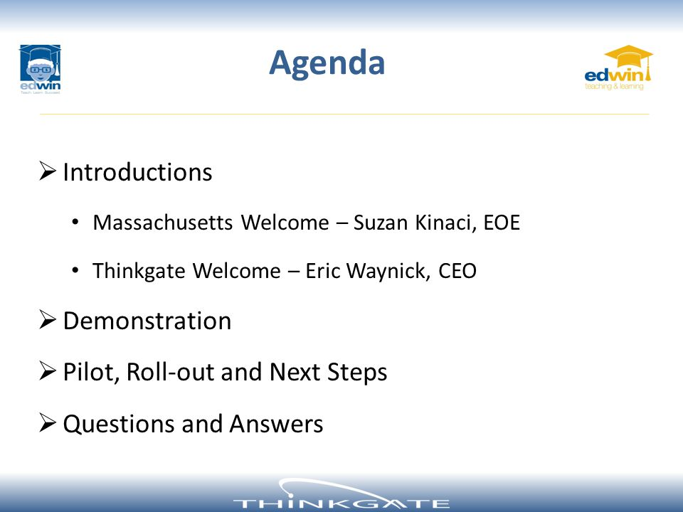 Agenda Introductions Demonstration Pilot, Roll-out and Next Steps