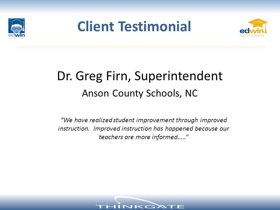 Client Testimonial Dr. Greg Firn, Superintendent