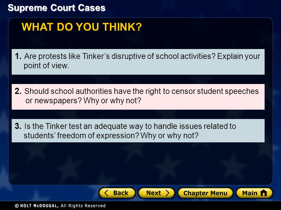WHAT DO YOU THINK 1. Are protests like Tinker's disruptive of school activities Explain your point of view.