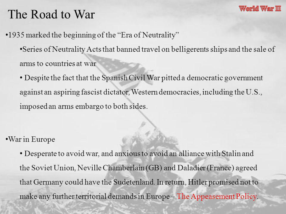 The Road to War 1935 marked the beginning of the Era of Neutrality