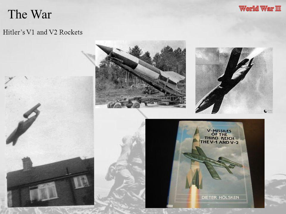 World War II The War Hitler's V1 and V2 Rockets