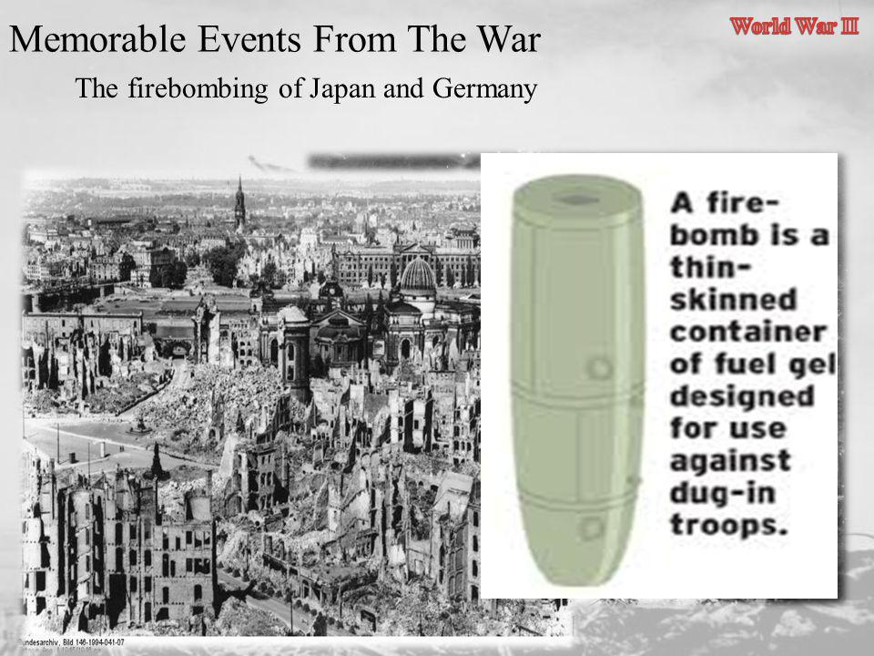 The firebombing of Japan and Germany