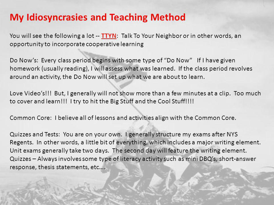 My Idiosyncrasies and Teaching Method