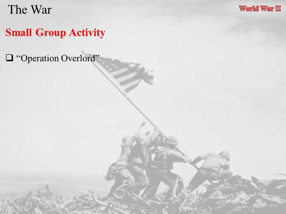 The War World War II Small Group Activity Operation Overlord