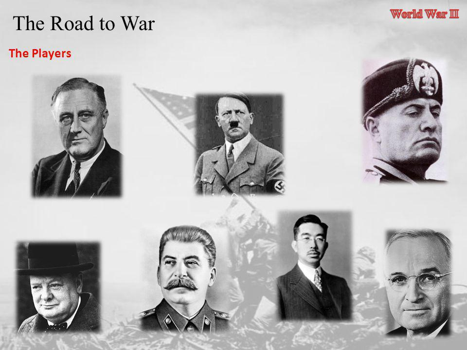 World War II The Road to War The Players