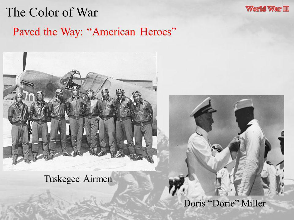 The Color of War Paved the Way: American Heroes Tuskegee Airmen