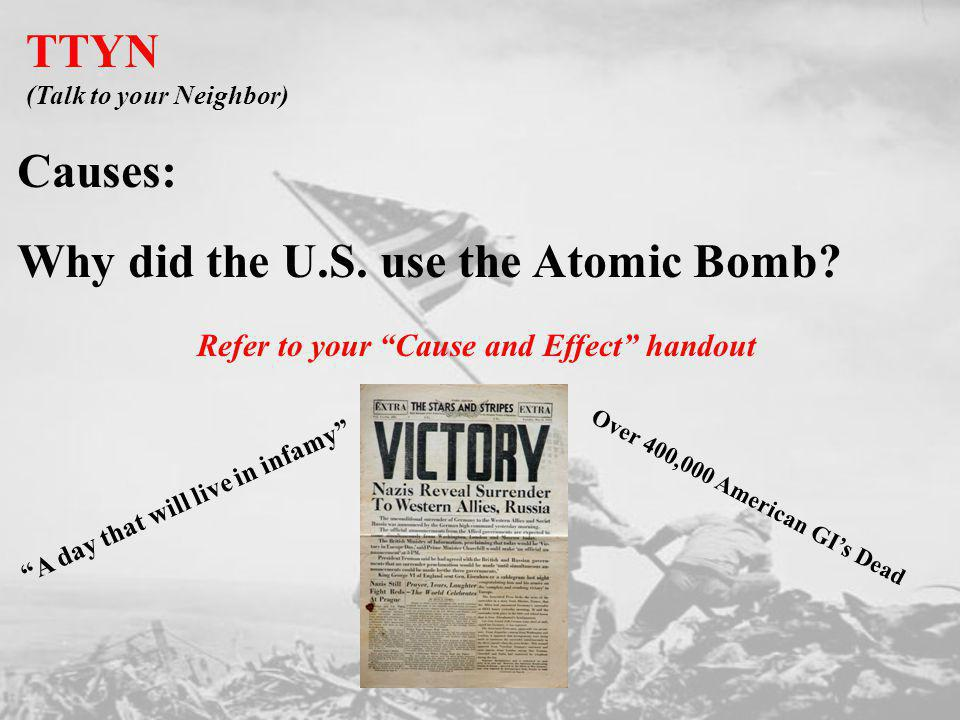 Why did the U.S. use the Atomic Bomb