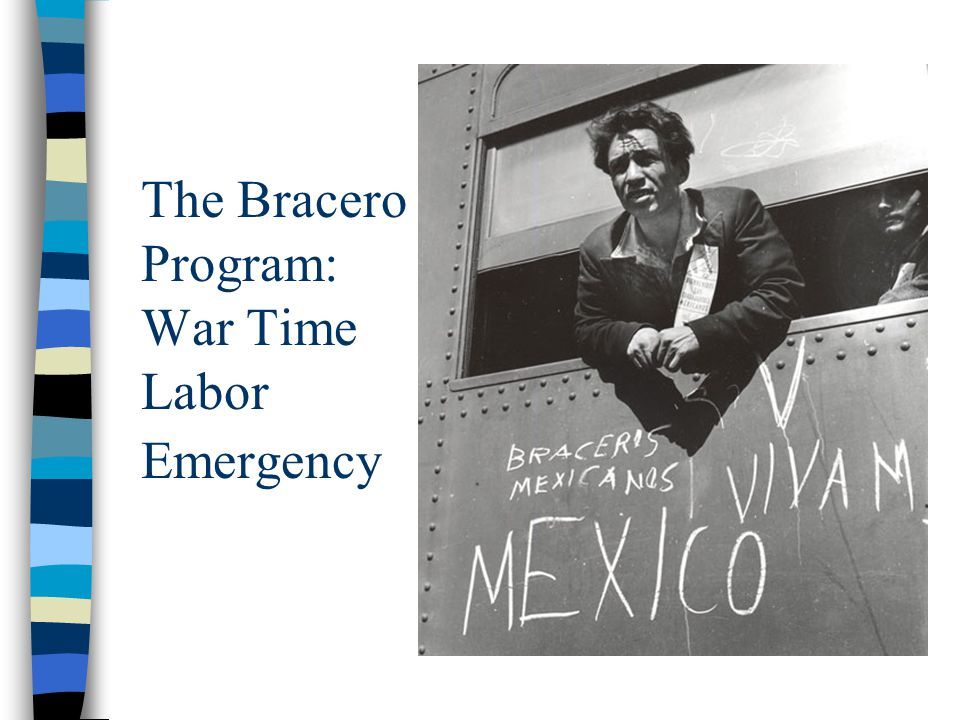 The Bracero Program: War Time Labor Emergency