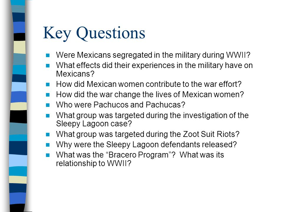 Key Questions Were Mexicans segregated in the military during WWII
