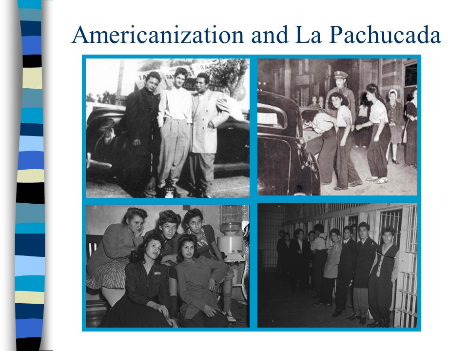 Americanization and La Pachucada
