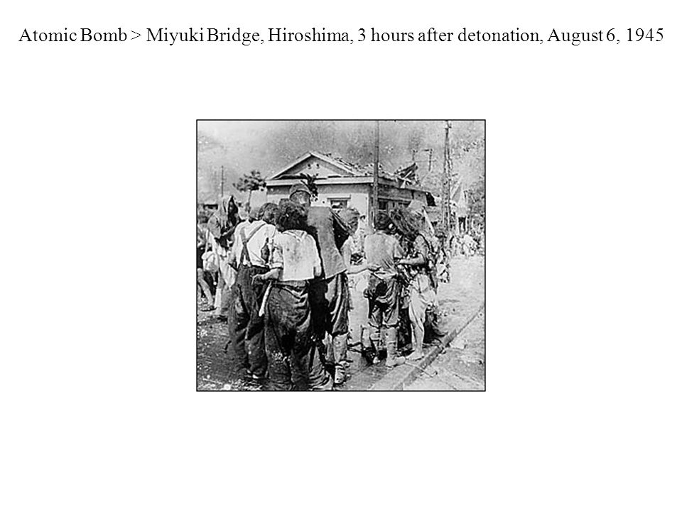Atomic Bomb > Miyuki Bridge, Hiroshima, 3 hours after detonation, August 6, 1945