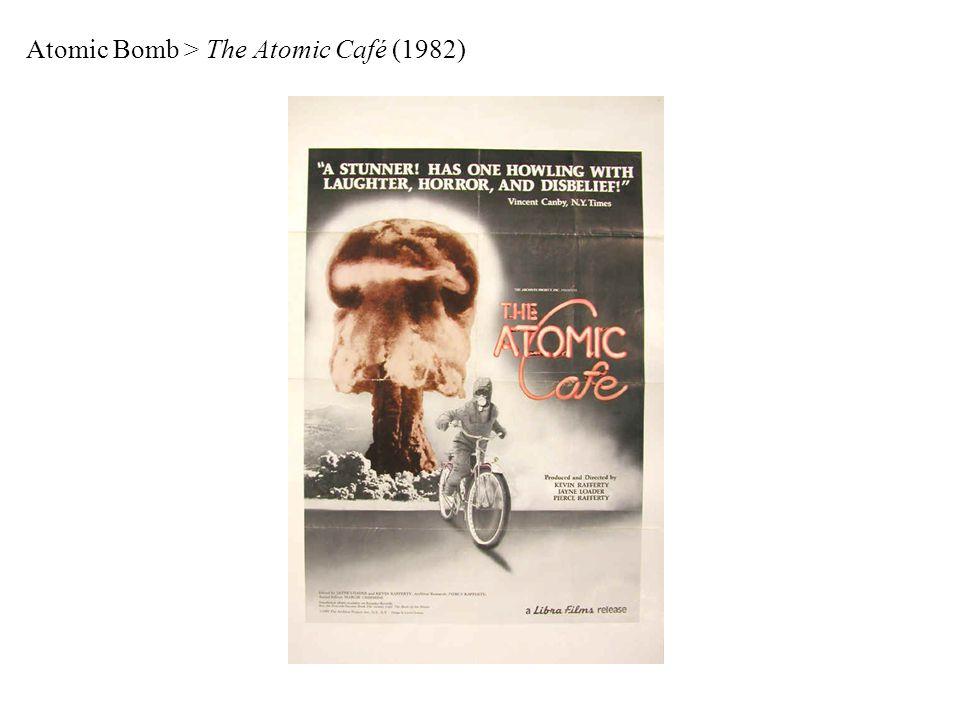 Atomic Bomb > The Atomic Café (1982)