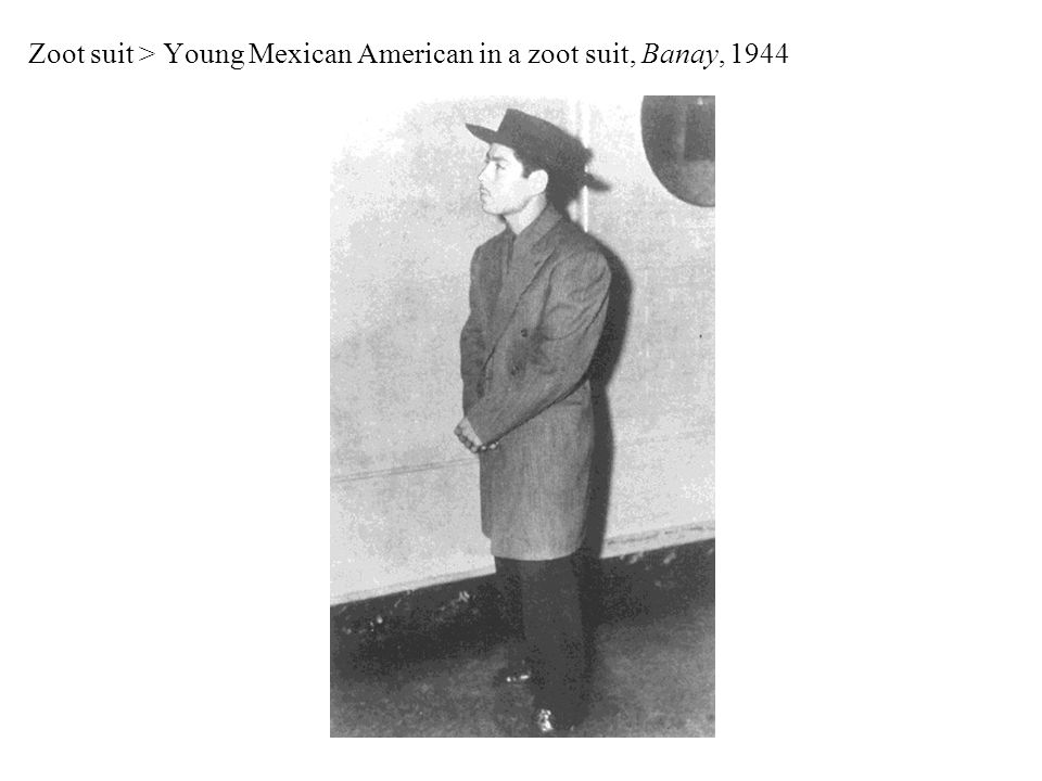 Zoot suit > Young Mexican American in a zoot suit, Banay, 1944
